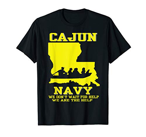I support Louisiana Search and Rescue - CAJUN NAVY SHIRT