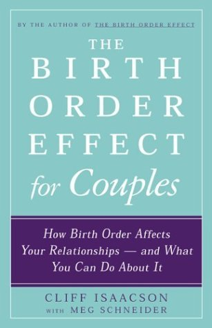 By Cliff Isaacson The Birth Order Effect for Couples: How Birth Order Affects Your Relationships - and What You Can Do [Paperback] pdf