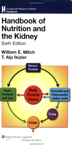 Handbook of Nutrition and the Kidney (Lippincott Williams & Wilkins Handbook Series)
