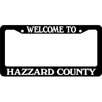 WELCOME TO HAZZARD COUNTY Dukes of Hazzard General Lee License Plate Frame