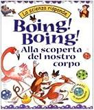 img - for Boing! Boing! Alla scoperta del nostro corpo. book / textbook / text book