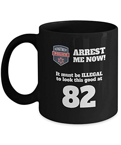 Joke 82nd Birthday Black Coffee Mug - 82 Year Old Birthday Gift Ideas Him Her - Eighty Two Years Age Police Men Women