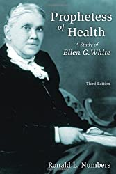 Prophetess of Health: A Study of Ellen G. White (Library of Religious Biography)