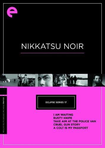Eclipse Series 17: Nikkatsu Noir (I Am Waiting/Rusty Knife/ Take Aim at the Police Van/Cruel Gun Story/A Colt is My Passport) (The Criterion - Eclipse Series