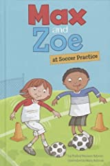 Max and Zoe at Soccer Practice Library Binding