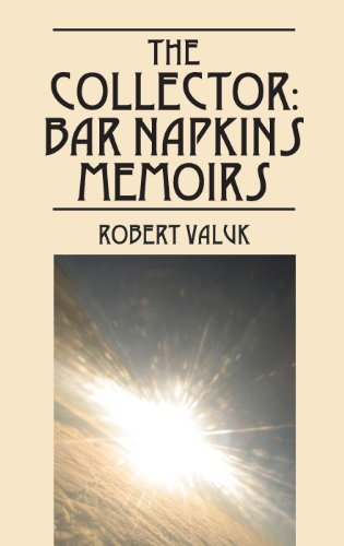 Book: The Collector - Bar Napkins Memoirs by Dr. Robert Valuk