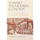 Toward the Modern Economy, Myron P. Gutmann, 0394343123