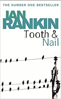 Tooth And Nail (A Rebus Novel)