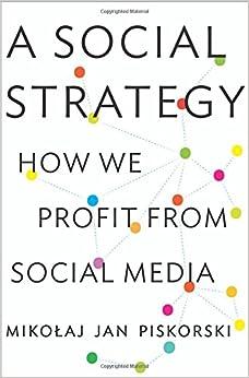 A Social Strategy: How We Profit From Social Media PDF Descarga gratuita