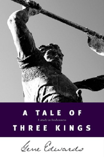A Tale of three Kings: A Study in Brokenness PDF