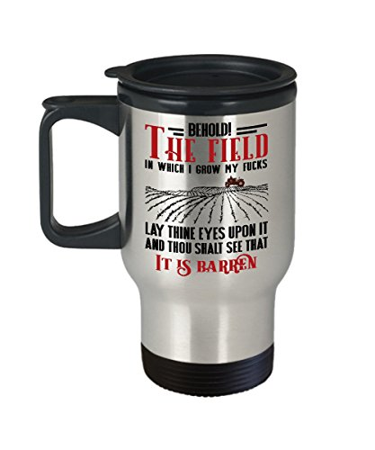 Behold! The field in which I grow my F mug - Gift for Birthday, Christmas - Funny mugs - 11 Oz Or 15 (Field Mug)