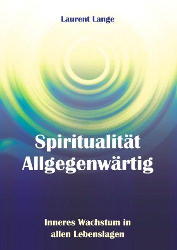 spiritualitt-allgegenwrtig-inneres-wachstum-in-allen-lebenslagen