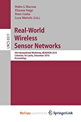 [(Real-World Wireless Sensor Networks: Proceedings )] [Author: Pedro Jose Marron] [Jan-2011]