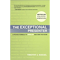 The Exceptional Presenter:  A Proven Formula to Open Up and Own the Room (English Edition)