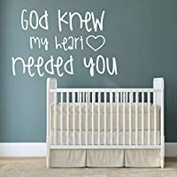 Nursery Wall Decal - God Knew My Heart Needed You - Vinyl Sticker Decorations for Bedroom, Playroom or Study Area