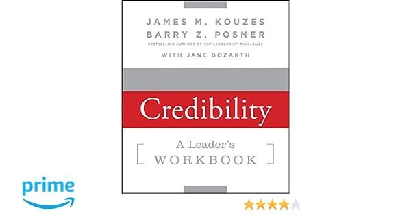 Strengthening Credibility: A Leader's Workbook: James M. Kouzes ...