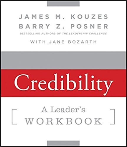 Strengthening Credibility: A Leader's Workbook: James M. Kouzes ...