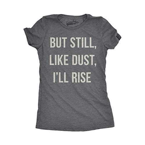 Crazy Dog T-Shirts Womens But Still Like Dust I'll Rise Cool Poetry Quotation Girl Power Writer Unity T Shirt (Grey) S