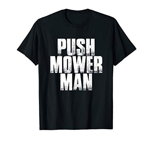 Push Mower Man Lawn Care Reel Cutting Grass Meme T-Shirt
