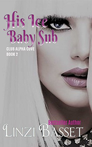 His Ice Baby Sub (Club Alpha Cove Book ()