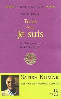 Tu es, donc je suis : Une déclaration de dépendance par Kumar
