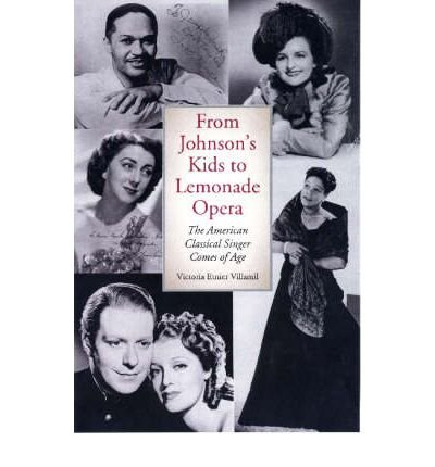 From Johnson's Kids to Lemonade Opera: The American Classical Singer Comes of Age (Hardback) - Common pdf epub