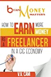 img - for Because Money Matters: How to Earn More Money as a Freelancer in a Gig Economy (Volume 2) book / textbook / text book