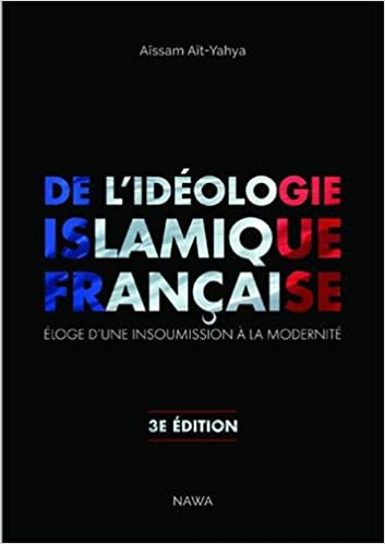 Lire en ligne De l'idéologie islamique française : Eloge d'une insoumission à la modernité pdf, epub