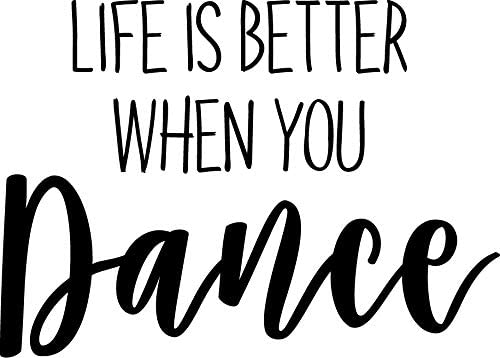 Vinyl Wall Art Decal Inspirational Home Living Room Bedroom Sticker Decor 20 x 28 Positive Office Workplace Peel and Stick Adhesive Decals Life is Better When You Dance