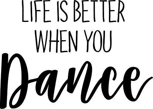 Vinyl Wall Art Decal - Life is Better When You Dance - 20