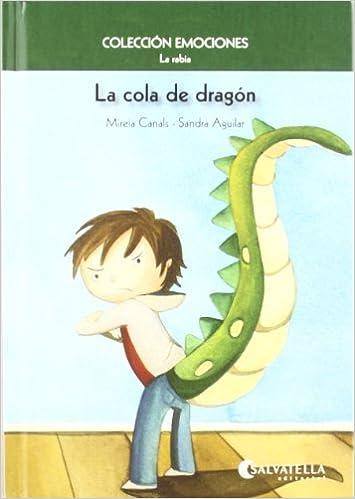 Book La cola de drag?n. La rabia by Mireia, Aguilar, Sandra Canals (2011-01-01)
