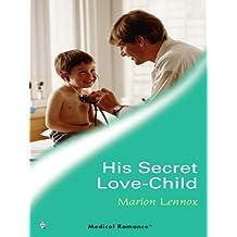 His Secret Love-Child (Crocodile Creek 24-hour Rescue)