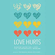 Love Hurts: Buddhist Advice for the Heartbroken Audiobook by Lodro Rinzler Narrated by Lodro Rinzler