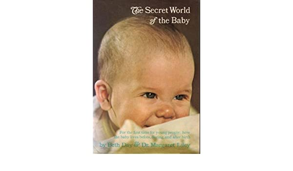 The Secret World Of Babies >> The Secret World Of The Baby Beth Day 9780394815558 Amazon Com
