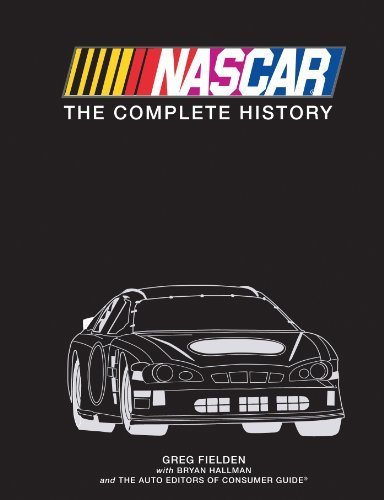 Nascar: The Complete History by Greg Fieldman (2011-04-01)