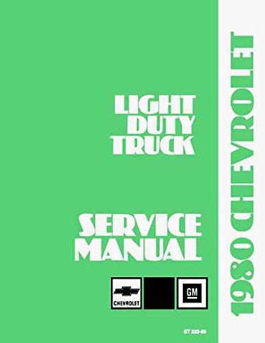 (A MUST FOR OWNERS, MECHANICS & RESTORERS - THE 1980 CHEVROLET TRUCK & PICKUP REPAIR SHOP & SERVICE MANUAL fOR Blazer, Suburban, K-Series, C-Series, G & P Series)