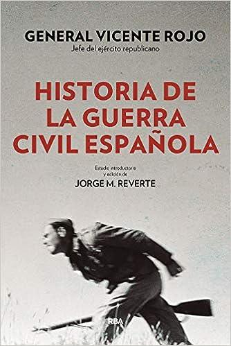 Historia de la guerra civil española ENSAYO Y BIOGRAFÍA: Amazon.es: Rojo, Vicente: Libros