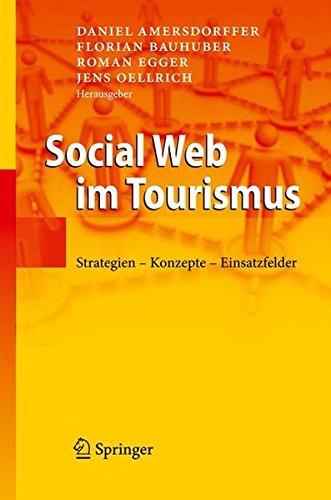 Download Social Web im Tourismus: Strategien - Konzepte - Einsatzfelder (German Edition) pdf
