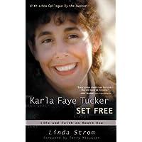Karla Faye Tucker Set Free: Life and Faith on Death Row