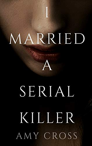 I Married a Serial Killer by [Cross, Amy]