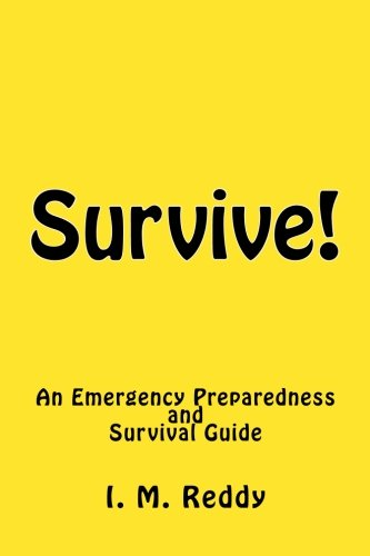 Survive!: An Emergency Preparedness and Survival Guide: I. M. ...