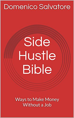 254dbd76792 Amazon.com  Side Hustle Bible  Ways to Make Money Without a Job ...