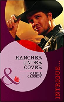 Rancher Under Cover (The Kelley Legacy, Book 4) (Mills & Boon Intrigue)