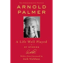 A Life Well Played: My Stories (Commemorative Edition)