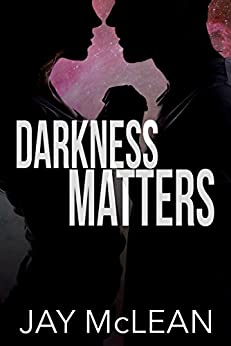 Darkness Matters by [McLean, Jay]