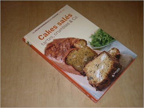 Télécharger le livre Kindle en pdf COLLECTION LES INCONTOURNABLES DE LA CUISINE VOL.3 / CAKES SALES, Tartes, Crumbles & Co PDF B00DCYADKS