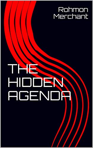 The Hidden Agenda - Kindle edition by Rohmon Merchant ...