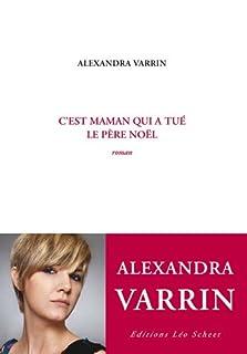 C'est maman qui a tué le Père Noël, Varrin, Alexandra