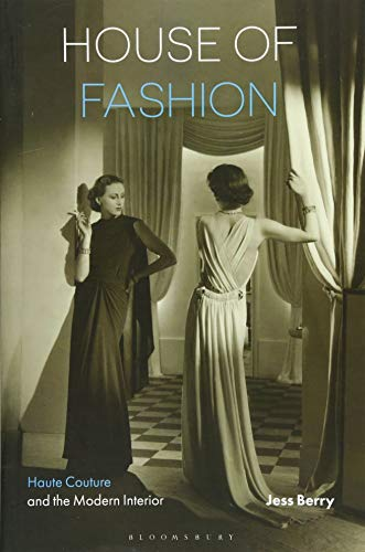 Image of House of Fashion: Haute Couture and the Modern Interior