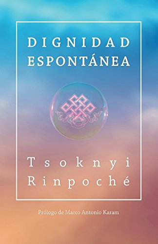Dignidad espontanea (Spanish Edition) [Tsoknyi Rinpoche] (Tapa Blanda)